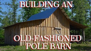 Building An Old-fashioned Pole Barn, Pt 6 - The Farm Hand's Companion Show, Ep 12