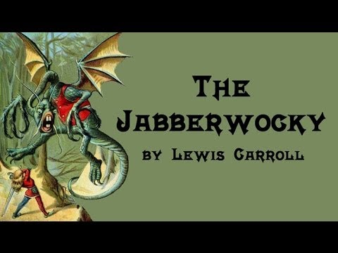 The Jabberwocky - Lewis Carroll