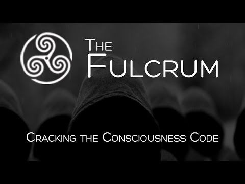 The Fulcrum - Cracking the Consciousness Code