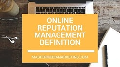 Online Reputation Management Definition - How to Manage Online Reputation