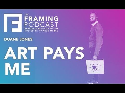 E 004 Duane Jones - Art Pays Me | The Framing Podcast
