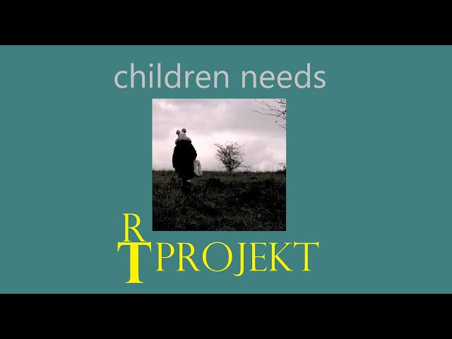 RT-Projekt - Children needs