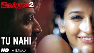 "Satya 2 ""Tu Nahi"" Official Video Song 
