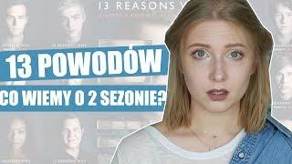 13 POWODÓW SPOILERY & CO WIEMY O 2 SEZONIE
