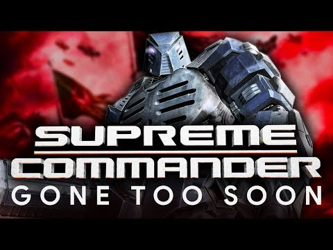 Supreme Commander: Gone Too Soon (Retrospective)