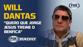"""QUERO QUE JORGE JESUS TREINE O BENFICA"": Will Dantas participa do FOX Sports Rádio"