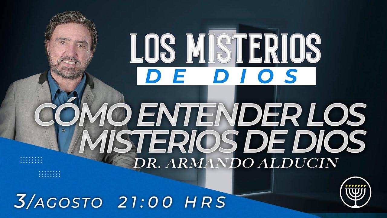 """""""Como Entender Los Misterios de Dios"""" Los Misterios de Dios - Dr. Armando Alducin"""