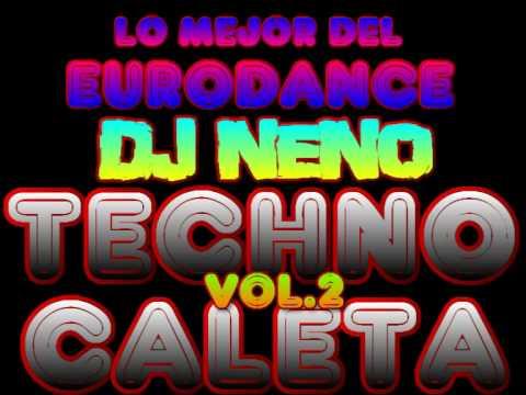 """TECHNO CALETA VOL. 2 """"DJ NENO"""" ( EURODANCE MEGAMIX & REMIX ) FULL ADRENALINA 90'S"""
