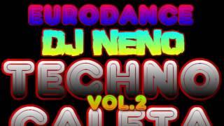 """TECHNO CALETA VOL. 2 """"DJ NENO"""" ( EURODANCE MEGAMIX & REMIX ) FULL ADRENALINA 90"""