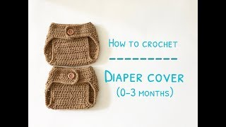 How to Crochet Diaper Cover (0-3 months)