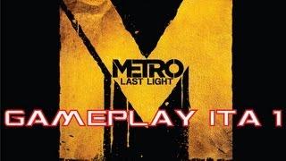 Metro - Last Light Gameplay Ita #1