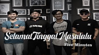 SELAMAT TINGGAL MASALALU - FIVE MINUTES COVER BY NOLIMIT PROJECT