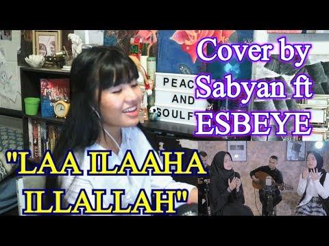 LAA ILAAHA ILLALLAH - Cover by Sabyan ft ESBEYE (REACTION)