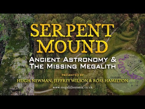 Serpent Mound: Ancient Astronomy and The Missing Megalith
