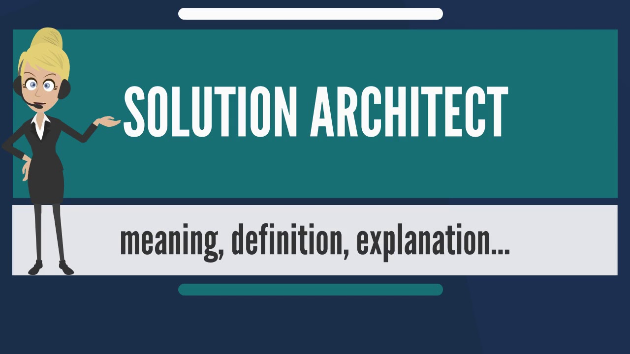 What is solution architect what does solution architect mean what does solution architect mean solution architect meaning malvernweather Gallery