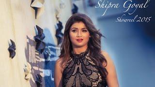 Shipra Goyal   Showreel 2015