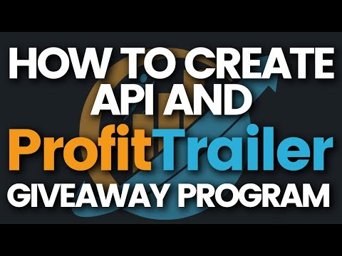 How To Create API And ProfitTrailer Giveaways Program