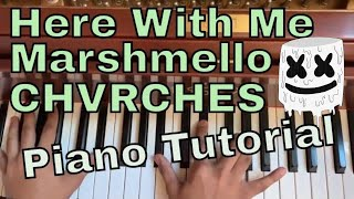 Here With Me (Piano Tutorial) - Marshmello ft. CHVRCHES