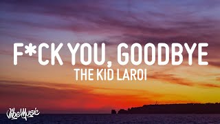 The Kid LAROI - F*CK YOU, GOODBYE (Lyrics) (feat. Machine Gun Kelly)