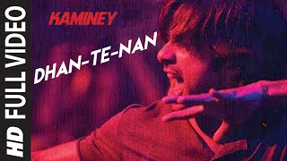 Dhan Te Nan (Full Video Song) | Kaminey
