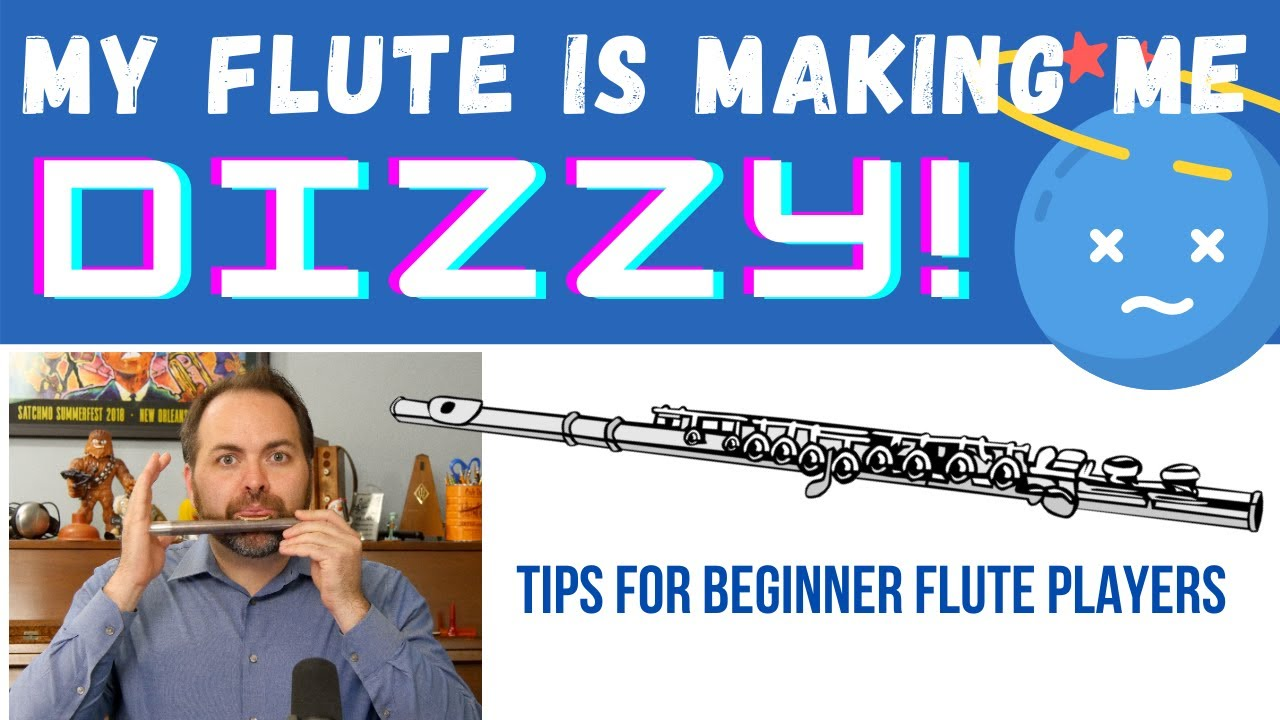 Flute Making You Dizzy?  Here's The Answer!