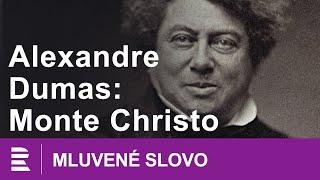 Alexandre Dumas: Monte Christo | MLUVENÉ SLOVO CZ