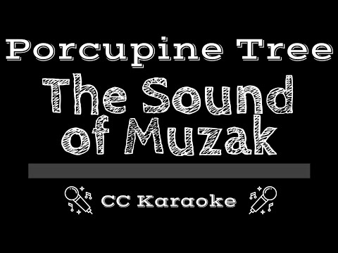 Porcupine Tree   The Sound of Muzak Oscar Poblete CC Karaoke Instrumental