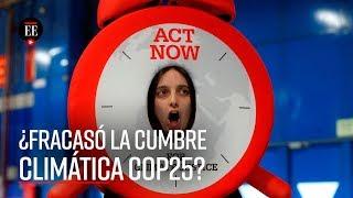 Cumbre climática COP25: comunidad internacional logró acuerdos mínimos - El Espectador