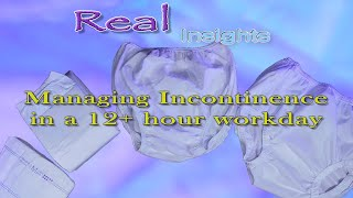Managing Incontinence in a 12+ hour workday  (my personal method) #adultdiaper