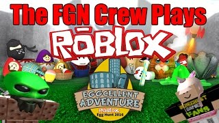 The FGN Crew Plays: ROBLOX - The Eggcellent Adventure (PC)