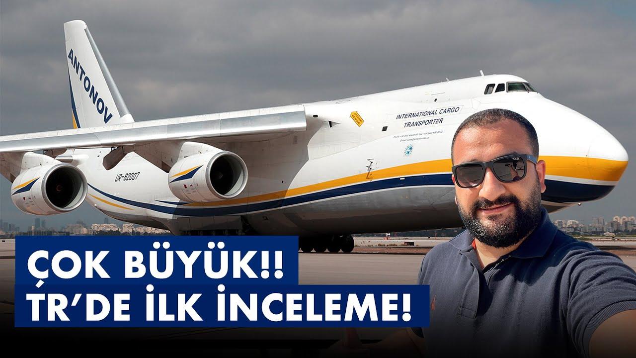 "DEV UÇAK ANTONOV'U İNCELEDİM - ""AN124 RUSLAN"""