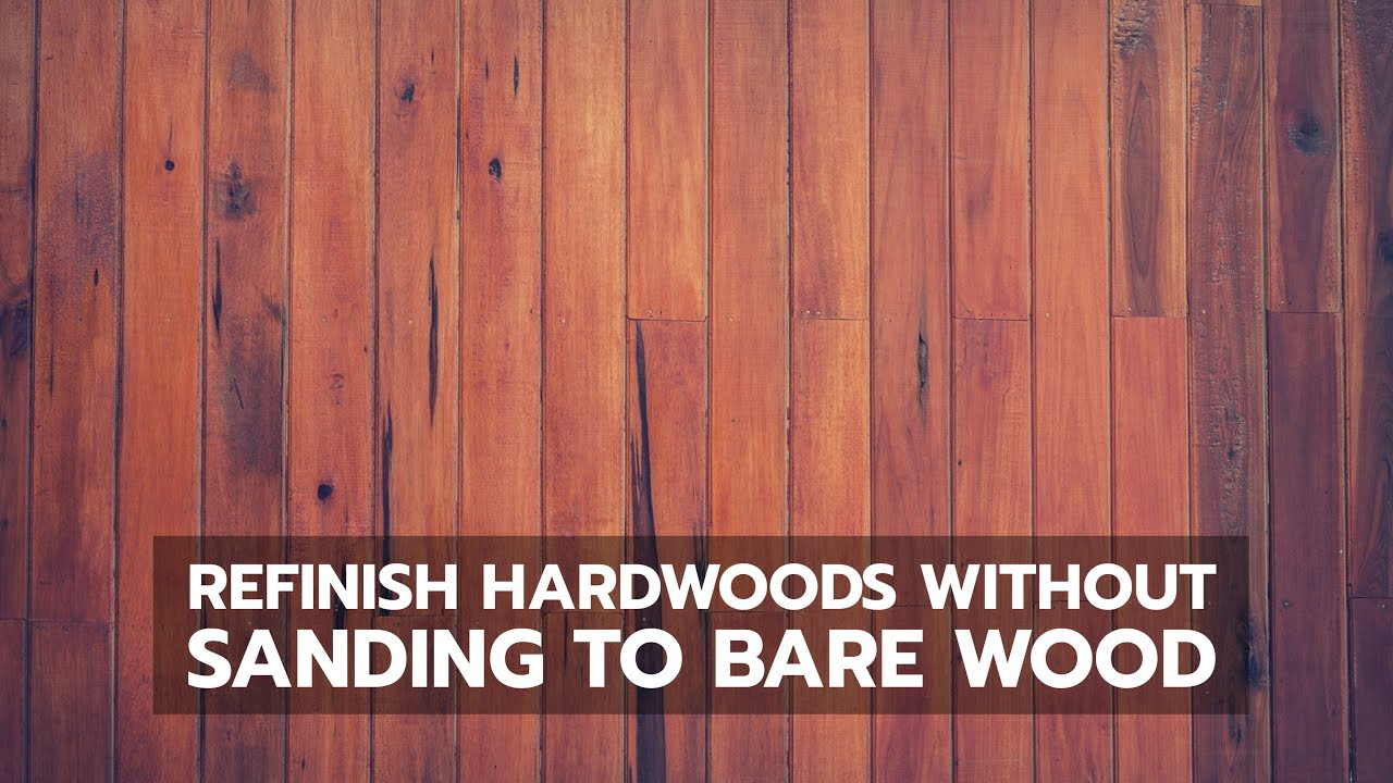 How To Refinish Hardwood Flooring Without Sanding Back Bare