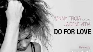 "Vinny Troia feat Jaidene Veda ""Do For Love"" (Mike Balance Remix)"