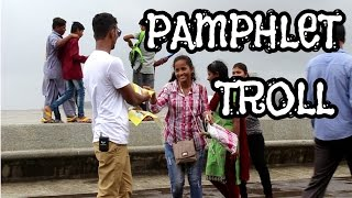 PAMPHLET TROLL PRANK BY OYE IT'S PRANK ! (PRANK IN INDIA)