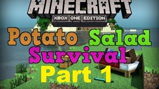 Minecraft xbox one: Potato Salad Survival - Part 1