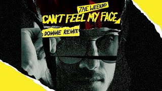 The Weeknd - Cant Feel My Face (DOMME VIP MIX)