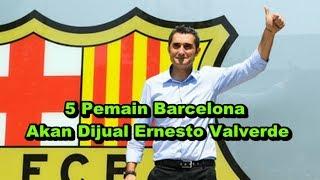 Video Bursa Transfer Liga Spanyol - 5 Pemain Barcelona Yang Akan Dijual Ernesto Valverde download MP3, 3GP, MP4, WEBM, AVI, FLV Agustus 2017