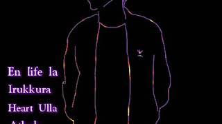 💞 GANA ACHU LOVE SONG 💞 \\ ❣️ En Life La Irukkura Heart Uh Ulla ❣️// [ Whatsapp Status ]