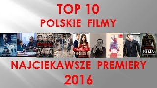 TOP 10- Najbardziej oczekiwane polskie filmy 2016