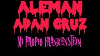 Adan Cruz x Aleman - Soy Mi Propio Frankenstein (VIDEO OFICIAL)