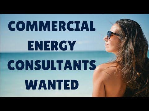 Commercial Energy Consultants Wanted- Become An Energy Consultant