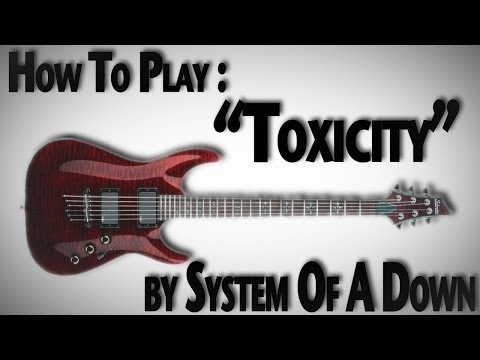"How To Play ""Toxicity"" by System Of A Down"