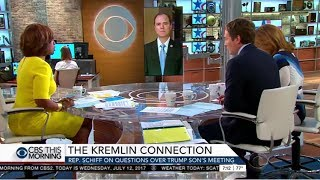 Rep. Schiff Discusses Released Donald Trump Jr. Emails on CBS This Morning