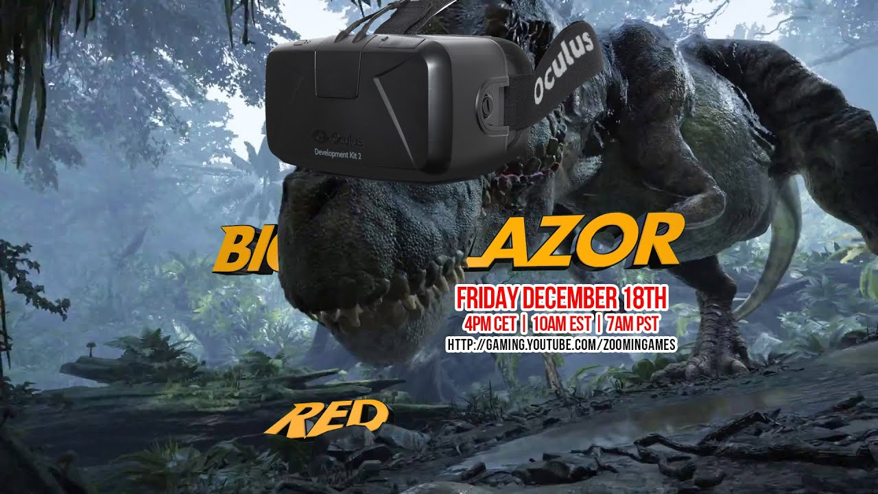 4Pm Cet To Pst end of year oculus rift stream! - big red lazor: friday 4pm cet