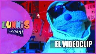 EL VIDEOCLIP | LUNNIS Y... ACCIÓN!