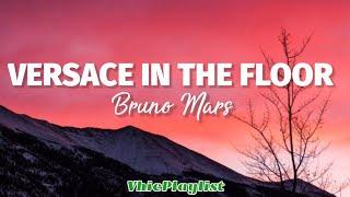 Download Versace In The Floor - Bruno Mars (Lyrics)