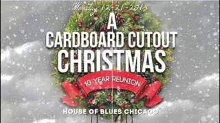 Cardboard Cutout Christmas (10 year Reunion) Hosted by Mike Golden