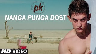 Nanga Punga Dost (Video Song) | PK (2014)