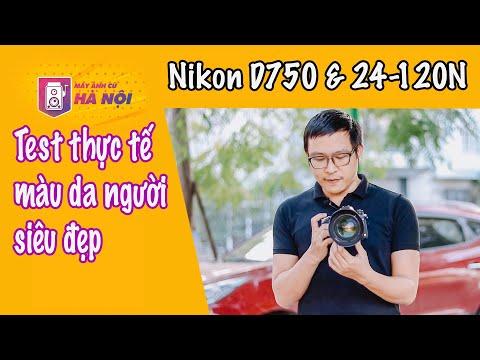 Nikon D750 & Nikon 24-120N ✅Trải ngiệm thực tế - Máy ảnh cũ Hà Nội