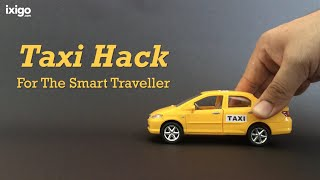 Taxi Hack - ixigo cabs app